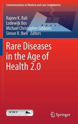 Rare Diseases in the Age of Health 2.0 - Communications in Medical and Care Compunetics 4 (Hardback)