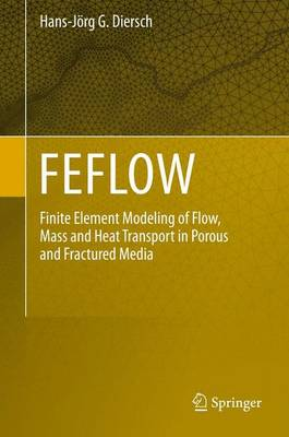 FEFLOW: Finite Element Modeling of Flow, Mass and Heat Transport in Porous and Fractured Media (Hardback)