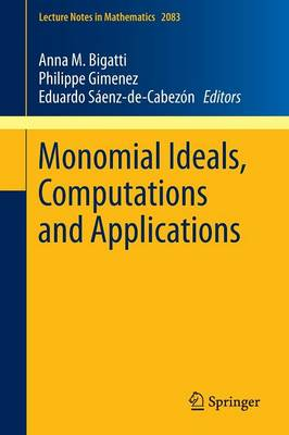 Monomial Ideals, Computations and Applications - Lecture Notes in Mathematics 2083 (Paperback)