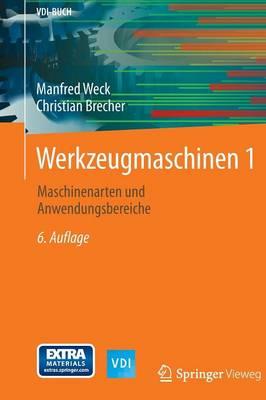 Werkzeugmaschinen 1: Maschinenarten Und Anwendungsbereiche - VDI-Buch