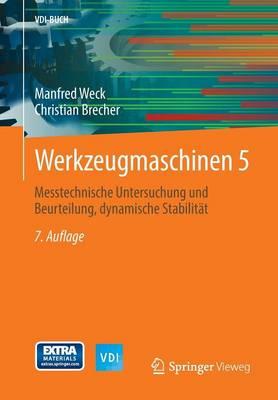 Werkzeugmaschinen 5: Messtechnische Untersuchung Und Beurteilung, Dynamische Stabilitat - VDI-Buch