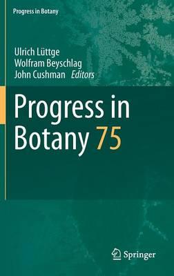Progress in Botany: Vol. 75 - Progress in Botany 75 (Hardback)