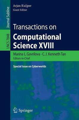 Transactions on Computational Science XVIII: Special Issue on Cyberworlds - Lecture Notes in Computer Science 7848 (Paperback)