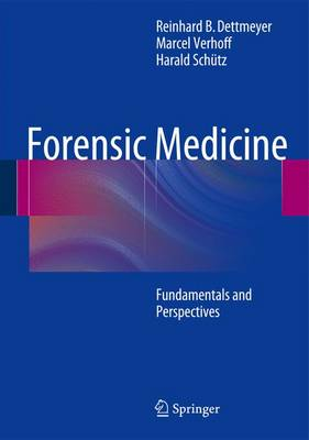 Forensic Medicine: Fundamentals and Perspectives (Hardback)