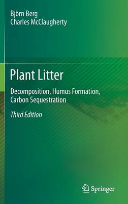 Plant Litter: Decomposition, Humus Formation, Carbon Sequestration (Hardback)