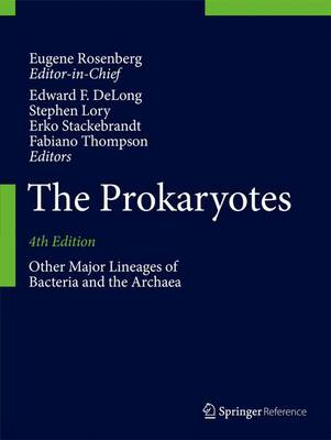 The Prokaryotes: Other Major Lineages of Bacteria and The Archaea (Hardback)