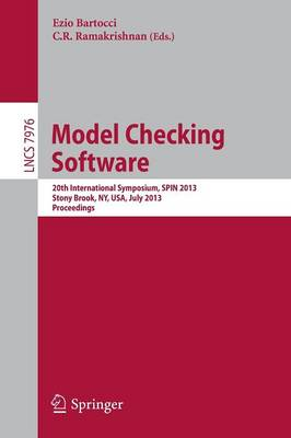 Model Checking Software: 20th International Symposium, SPIN 2013, Stony Brook, NY, USA, July 8-9, 2013, Proceedings - Theoretical Computer Science and General Issues 7976 (Paperback)
