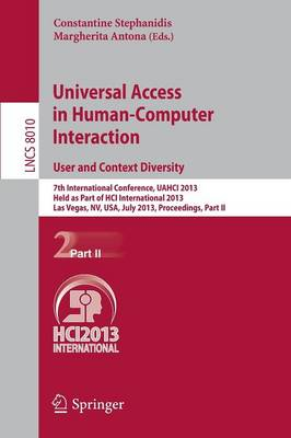 Universal Access in Human-Computer Interaction: User and Context Diversity: 7th International Conference, UAHCI 2013, Held as Part of HCI International 2013, Las Vegas, NV, USA, July 21-26, 2013, Proceedings, Part II - Information Systems and Applications, incl. Internet/Web, and HCI 8010 (Paperback)