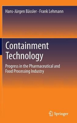 Containment Technology: Progress in the Pharmaceutical and Food Processing Industry (Hardback)