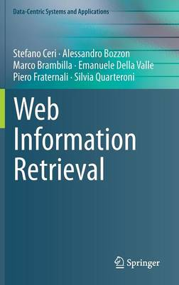 Web Information Retrieval - Data-Centric Systems and Applications (Hardback)