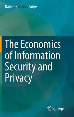 The Economics of Information Security and Privacy (Hardback)