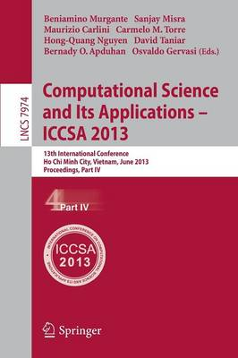 Computational Science and Its Applications -- ICCSA 2013: 13th International Conference, ICCSA 2013, Ho Chi Minh City, Vietnam, June 24-27, 2013, Proceedings, Part IV - Theoretical Computer Science and General Issues 7974 (Paperback)