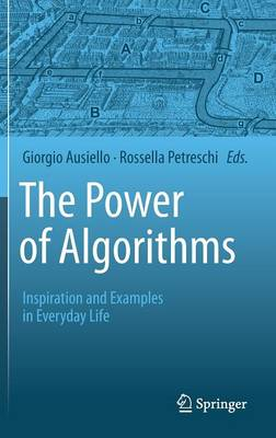 The Power of Algorithms: Inspiration and Examples in Everyday Life (Hardback)