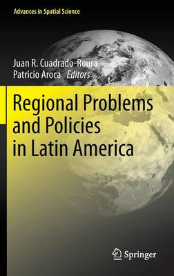 Regional Problems and Policies in Latin America - Advances in Spatial Science (Hardback)