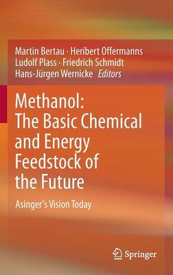 Methanol: The Basic Chemical and Energy Feedstock of the Future: Asinger's Vision Today (Hardback)