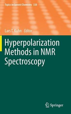 Hyperpolarization Methods in NMR Spectroscopy - Topics in Current Chemistry 338 (Hardback)
