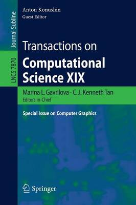 Transactions on Computational Science XIX: Special Issue on Computer Graphics - Lecture Notes in Computer Science 7870 (Paperback)