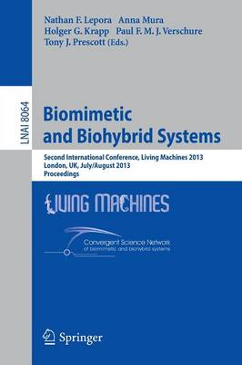 Biomimetic and Biohybrid Systems: Second International Conference, Living Machines 2013, London, UK, July 29 -- August 2, 2013, Proceedings - Lecture Notes in Artificial Intelligence 8064 (Paperback)