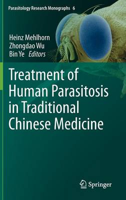 Treatment of Human Parasitosis in Traditional Chinese Medicine - Parasitology Research Monographs 6 (Hardback)