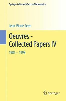 Oeuvres - Collected Papers IV: 1985 - 1998 - Springer Collected Works in Mathematics (Paperback)