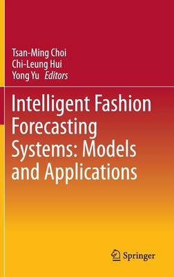 Intelligent Fashion Forecasting Systems: Models and Applications (Hardback)