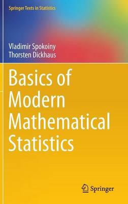 Basics of Modern Mathematical Statistics - Springer Texts in Statistics (Hardback)