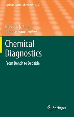 Chemical Diagnostics: From Bench to Bedside - Topics in Current Chemistry 336 (Hardback)