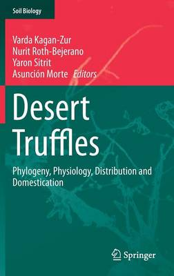 Desert Truffles: Phylogeny, Physiology, Distribution and Domestication - Soil Biology 38 (Hardback)
