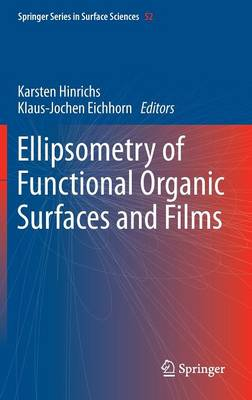 Ellipsometry of Functional Organic Surfaces and Films - Springer Series in Surface Sciences 52 (Hardback)