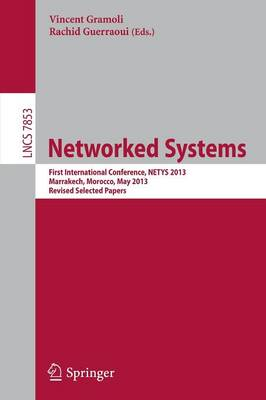 Networked Systems: First International Conference, NETYS 2013, Marrakech, Marocco, May 2-4, 2013, Revised Selected Papers - Lecture Notes in Computer Science 7853 (Paperback)