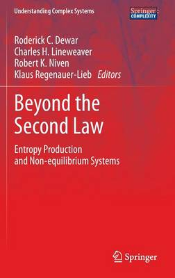 Beyond the Second Law: Entropy Production and Non-equilibrium Systems - Understanding Complex Systems (Hardback)