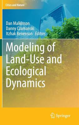 Modeling of Land-Use and Ecological Dynamics - Cities and Nature (Hardback)