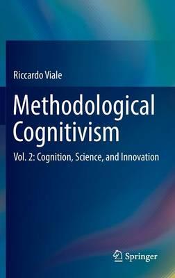 Methodological Cognitivism: Vol. 2: Cognition, Science, and Innovation (Hardback)