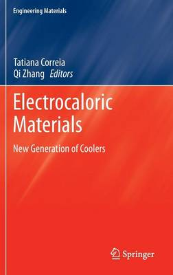 Electrocaloric Materials: New Generation of Coolers - Engineering Materials 34 (Hardback)