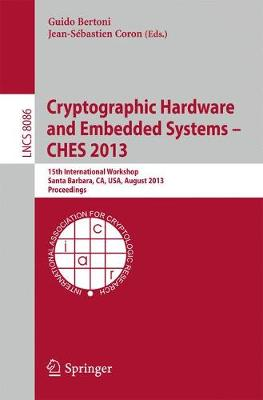 Cryptographic Hardware and Embedded Systems -- CHES 2013: 15th International Workshop, Santa Barbara, CA, USA, August 20-23, 2013, Proceedings - Security and Cryptology 8086 (Paperback)