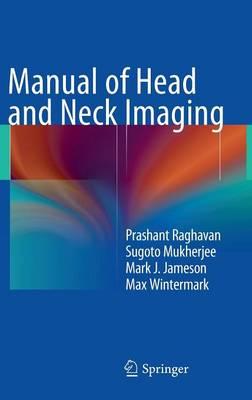 Manual of Head and Neck Imaging (Hardback)