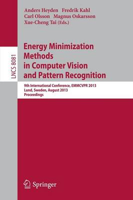 Energy Minimization Methods in Computer Vision and Pattern Recognition: 9th International Conference, EMMCVPR 2013, Lund, Sweden, August 19-21, 2013. Proceedings - Lecture Notes in Computer Science 8081 (Paperback)