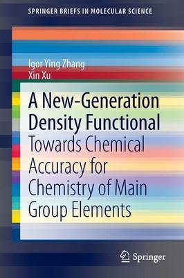 A New-Generation Density Functional: Towards Chemical Accuracy for Chemistry of Main Group Elements - SpringerBriefs in Molecular Science (Paperback)