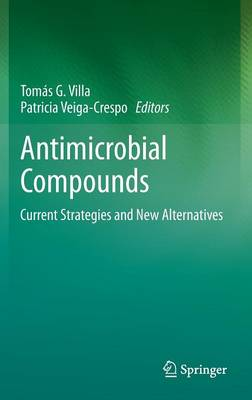 Antimicrobial Compounds: Current Strategies and New Alternatives (Hardback)
