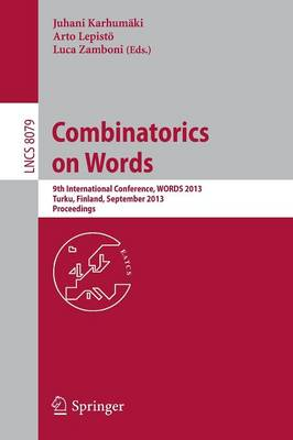 Combinatorics on Words: 9th International Conference, WORDS 2013, Turku, Finland, September 16-20, 2013, Proceedings - Theoretical Computer Science and General Issues 8079 (Paperback)
