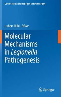 Molecular Mechanisms in Legionella Pathogenesis - Current Topics in Microbiology and Immunology 376 (Hardback)