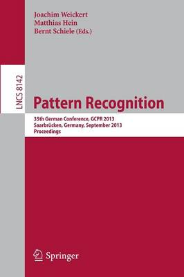 Pattern Recognition: 35th German Conference, GCPR 2013, Saarbrucken, Germany, September 3-6, 2013, Proceedings - Lecture Notes in Computer Science 8142 (Paperback)