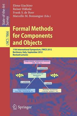 Formal Methods for Components and Objects: 11th International Symposium, FMCO 2012, Bertinoro, Italy, September 24-28, 2012, Revised Lectures - Lecture Notes in Computer Science 7866 (Paperback)