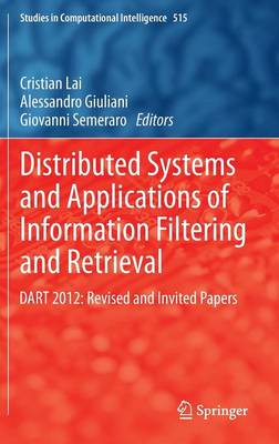 Distributed Systems and Applications of Information Filtering and Retrieval: DART 2012: Revised and Invited Papers - Studies in Computational Intelligence 515 (Hardback)