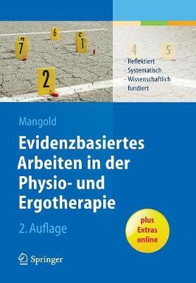 Evidenzbasiertes Arbeiten in Der Physio- Und Ergotherapie: Reflektiert - Systematisch - Wissenschaftlich Fundiert (Paperback)