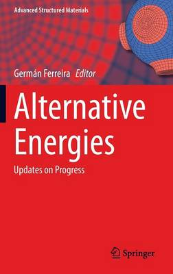 Alternative Energies: Updates on Progress - Advanced Structured Materials 34 (Hardback)