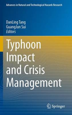 Typhoon Impact and Crisis Management - Advances in Natural and Technological Hazards Research 40 (Hardback)