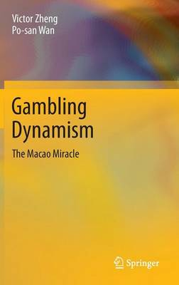 Gambling Dynamism: The Macao Miracle (Hardback)
