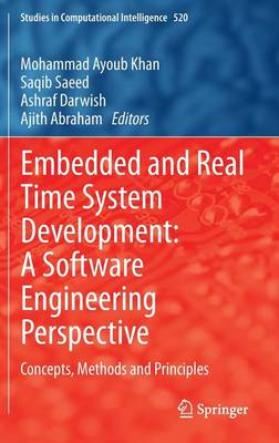 Embedded and Real Time System Development: A Software Engineering Perspective: Concepts, Methods and Principles - Studies in Computational Intelligence 520 (Hardback)