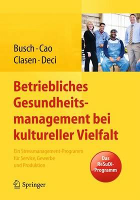 Betriebliches Gesundheitsmanagement Bei Kultureller Vielfalt: Ein Stressmanagement-Programm F r Service, Gewerbe Und Produktion